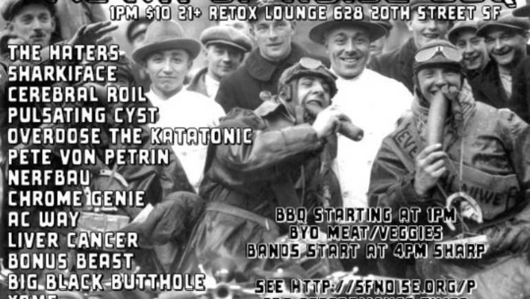 S.F. Noise BBQ Sunday with Pete Von Petrin, XOME, Haters & Many More