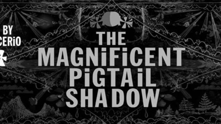 Steven Cerio's Magnificent Pigtail Shadow Film Tour Starts Tonight