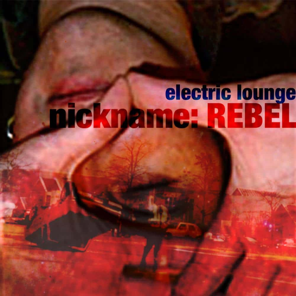 nickname Rebel Electric Lounge single out now