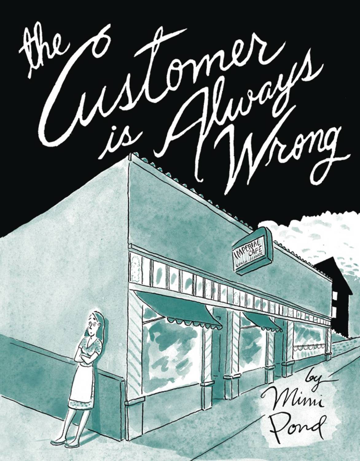Every Person Is A Story: Mimi Pond's The Customer Is Always Wrong