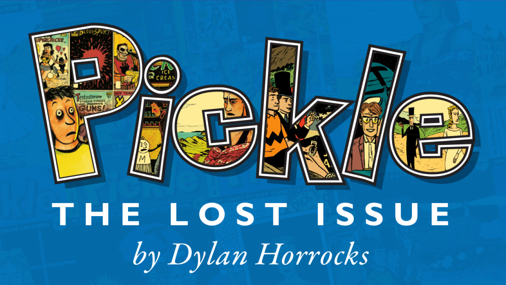 Preorder Dylan Horrocks' Pickle 11: The Lost Issue